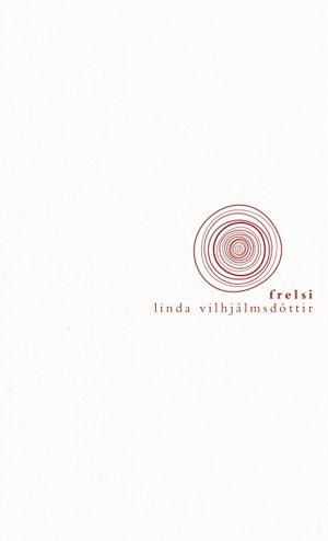 Kápa bókarinnar Frelsi eftir Lindu Vilhjálmsdóttur